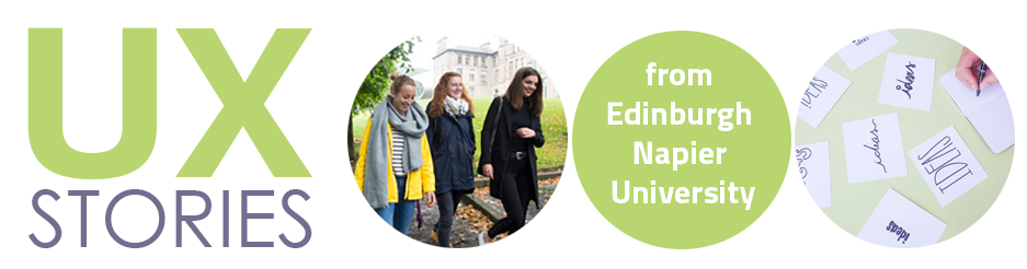 UX Stories from Edinburgh Napier University